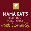 Mama Kat's Pretty Much World Famous Writer's Workshop